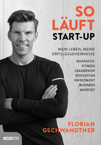 Cover So läuft Start-up Florian Gschwandtner
